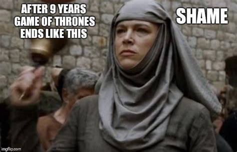shame bell game  thrones imgflip