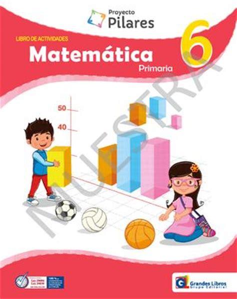 libro cuaderno matemticas 6 primaria proyecto pilares matem 225 tica 6 176 libro de actividades by grandes libros grupo editorial issuu