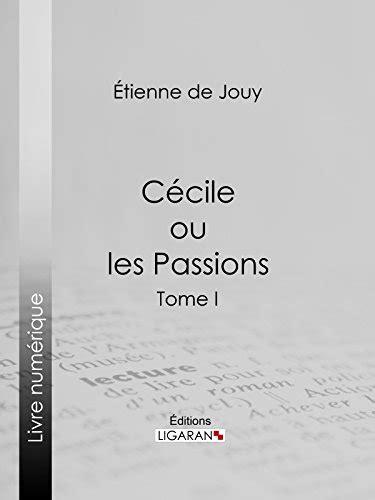 PDF Gratuit Cécile ou les Passions: Tome I - Livre PDF Gratuit