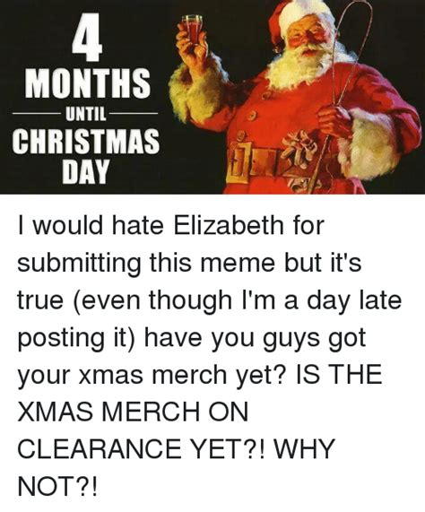 Christmas Day Meme - months until christmas day i would hate elizabeth for