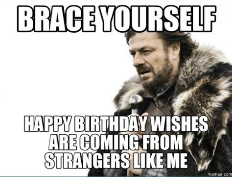 brace  happy birthday wishes  coming