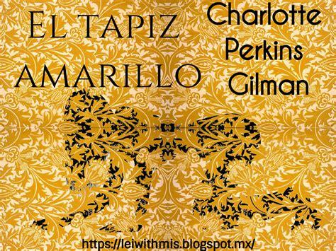 libro el tapiz amarillo el tapiz amarillo de charlotte perkins leer es infinito