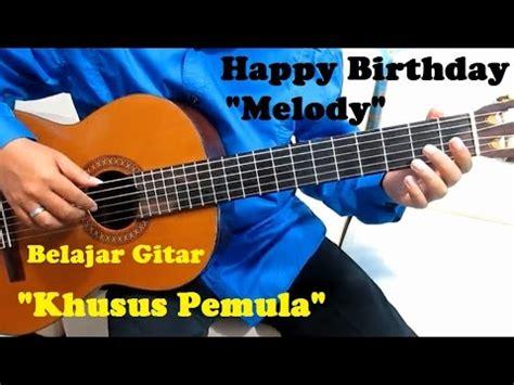 tutorial gitar happy birthday happy birthday quot melody quot khusus pemula belajar gitar
