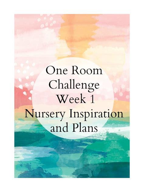 one room challenge 2016 one room challenge the nursery week 1