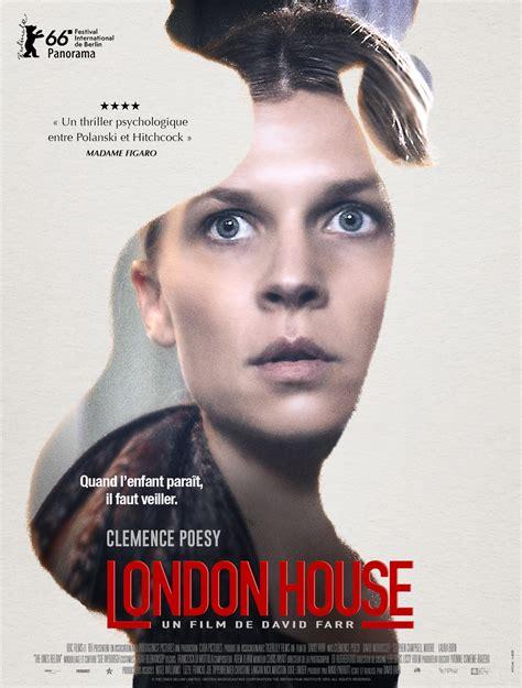 film it london london house film 2016 allocin 233