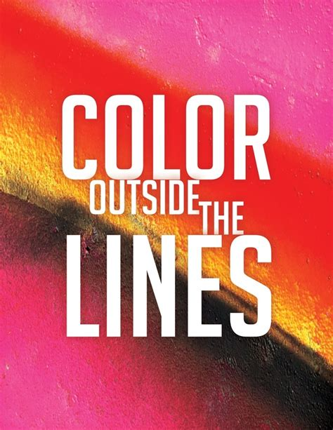color sayings color outside the lines quotes quotesgram