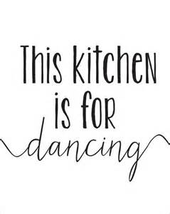 this kitchen is for dancing printable instant by craftmei