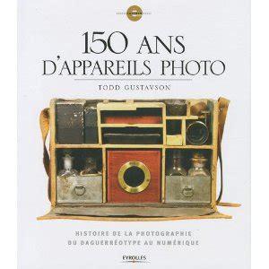 150 Ans D Appareils Photo Histoire De La Photographie Du
