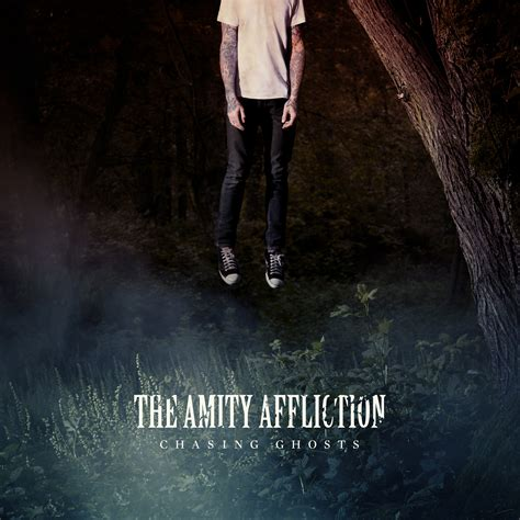 chasing ghosts the amity affliction listen and
