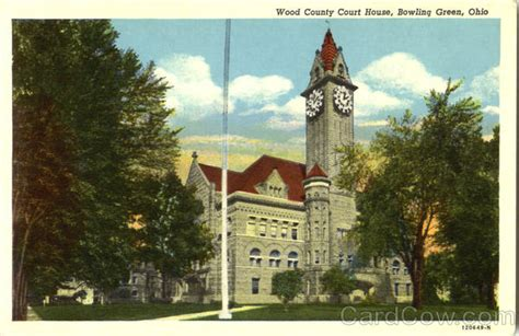 Bowling Green Ohio Court Records Wood County Court House Bowling Green Oh