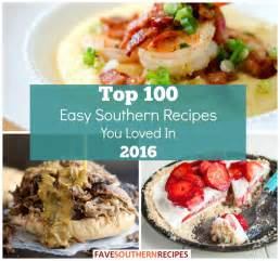 top 100 easy southern recipes the recipes you loved in