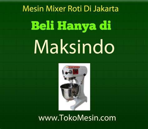 Mixer Roti Termurah toko mixer roti jakarta termurah dan berkualitas tinggi