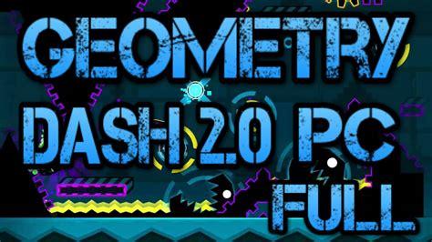 bajar geometry dash full version descargar geometry dash 2 0 pc version final gratis full