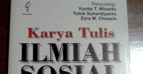 Buku Panduan Menulis Ptk Dan Karya Tulis Ilmiah Untuk Guru Fita N Pr karya tulis ilmiah sosial menyiapkan menulis dan mencermatinya yunita t winarto totok