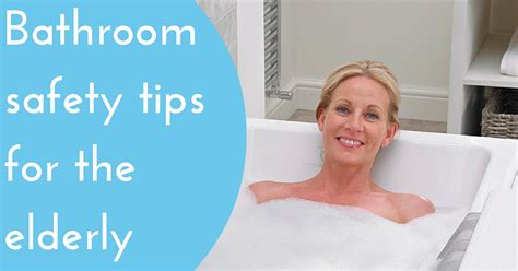 bathroom safety for seniors how to improve your bathroom safety a guide for the