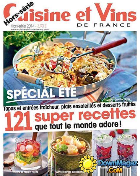 cuisine et vins de magazine cuisine et vins de hors s 233 rie 2014 no 29