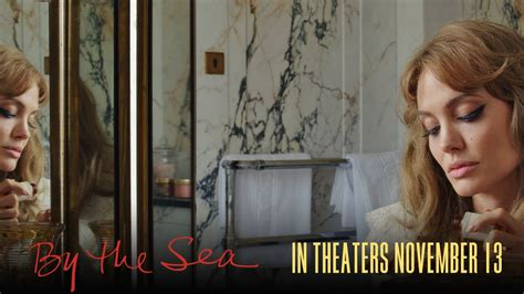 by the sea official trailer 2 2015 los angeles film 101 7 the one trailer by the sea