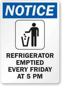 Remind people to clean up after themselves with a refrigerator emptied