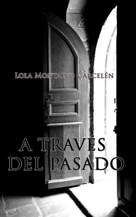 Mi novela policíaca: «A TRAVÉS DEL PASADO»