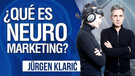 jurgen klaric barcelona 191 qu 233 es neuromarketing por j 252 rgen klarić youtube