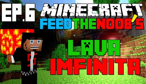 6 lava l minecraft l feed the noob 180 s 6 l lava infinita maquina
