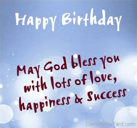 Happy Birthday God Bless You Quotes Quotes Comments Pictures Graphics For Facebook Myspace