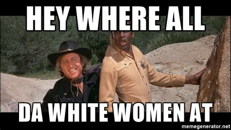 Blazing Saddles Meme - blazing saddles meme for pinterest
