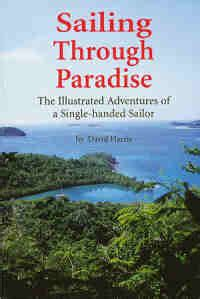 sailing through paradise the illustrated adventures of a single handed sailor ebook book store