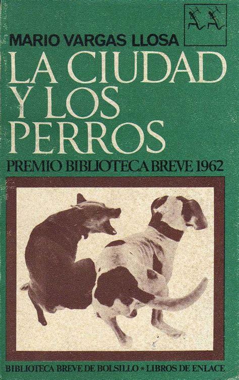 la ciudad y los download la ciudad y los perros by mario vargas llosa free ebooks pdf