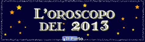 il porto oroscopo porto it l oroscopo 2013