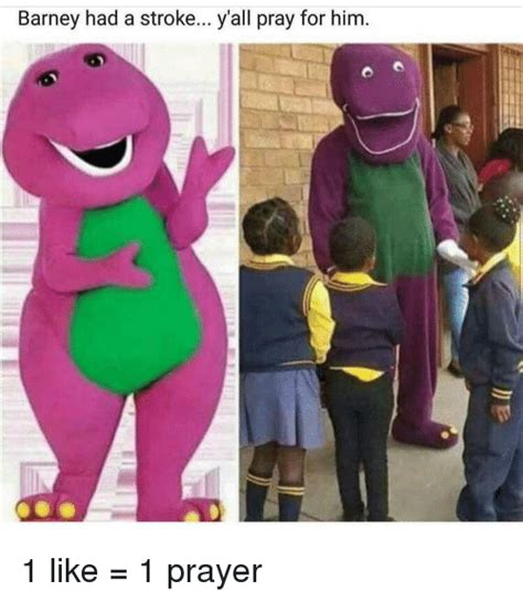 1 Like 1 Prayer Meme - funny barney and blackpeopletwitter memes of 2016 on sizzle