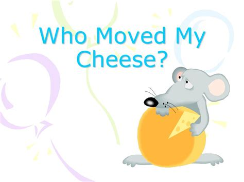 who moved my cheese who moved my cheese ppt video online download