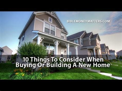 things to consider when buying a home 10 things to consider when buying or building a new house