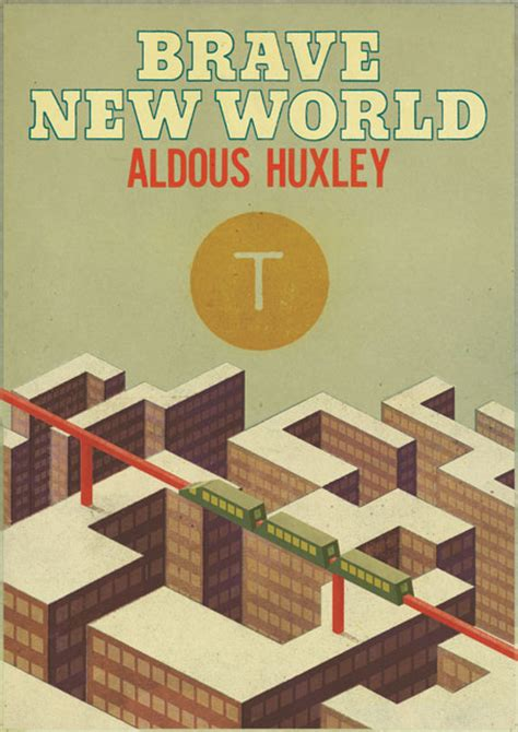 themes in brave new world by aldous huxley brave new world by aldous huxley