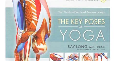 libro key poses of yoga the key poses of yoga by ray long yoga international and yoga