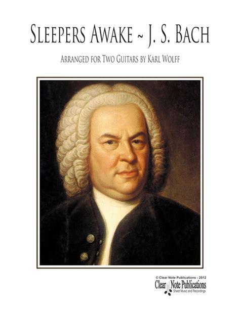 Bach Sleepers by Sleepers Awake By Johann Bach
