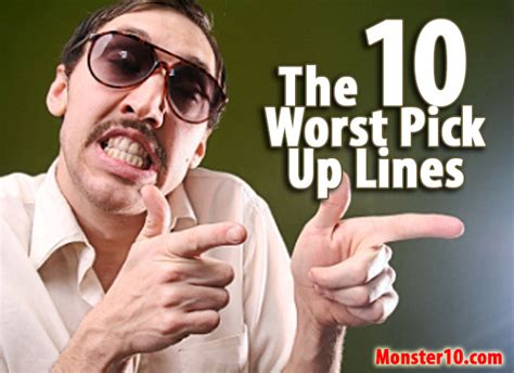 10 Up Lines by The 10 Worst Up Lines