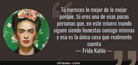 imagenes y frases de amor frida kahlo frida kahlo 30 frases sobre la vida el amor y la muerte