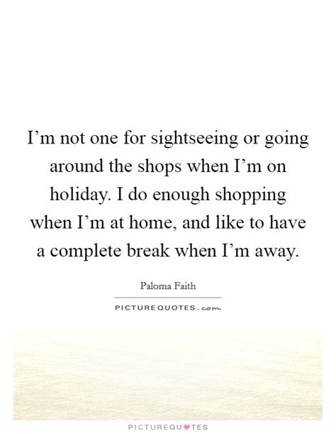 I M Not At Home by I M Not One For Sightseeing Or Going Around The Shops When