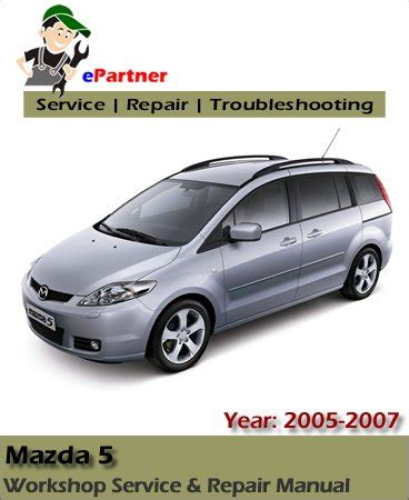 mazda 5 premacy sport service repair manual 2005 2007 automotive service repair manual