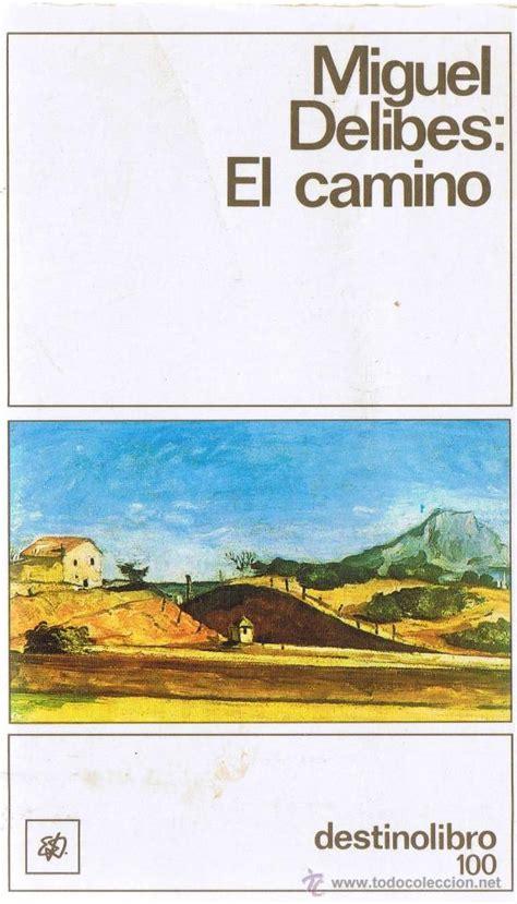 libro el camino de dagas el camino miguel delibes destino libro vo comprar en todocoleccion 28551439