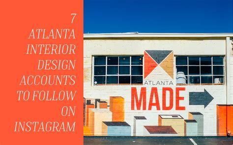 6 interior design blogs to follow to get interior design 7 atlanta interior design accounts to follow on instagram