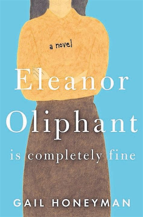 libro eleanor oliphant is completely honeyman s eleanor oliphant is endearing whip smart read rutland herald