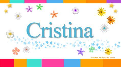 imagenes que digan ana cristina significado del nombre cristina nombres