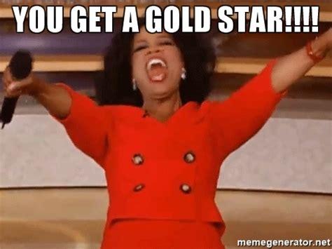 Oprah Meme Generator - you get a gold star oprah winfrey meme meme generator