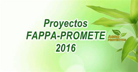 listado fappa y promete 2016 proyectos fappa y promete 2016 agroproyectos