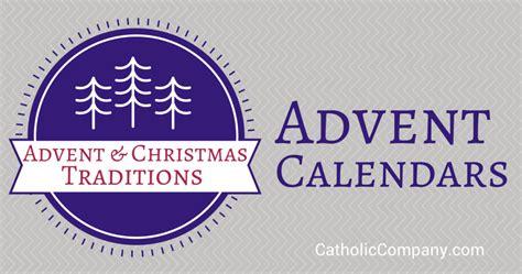 Catholic Advent Calendar Advent Traditions Advent Calendars The