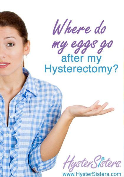 where do the eggs go after hysterectomy hysterectomy recovery laproscopic hysterectomy