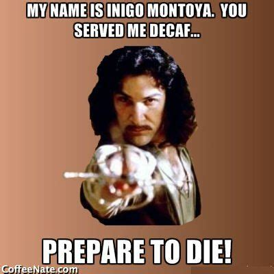My Name Is Inigo Montoya Meme - 17 best ideas about inigo montoya on pinterest inigo