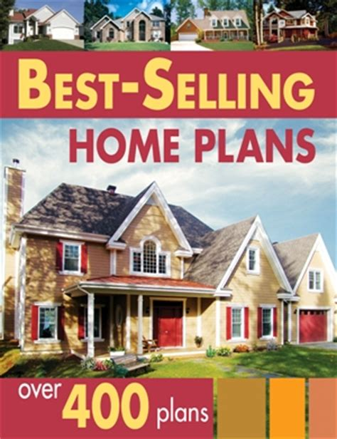 best selling home plans best selling house plans 400 plans house plans and more